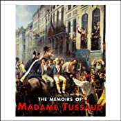The Memoirs of Madame Tussaud | [Madame Tussaud]