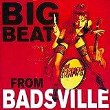 Big Beat From Badsville (+ 4 Bonus)
