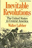 Inevitable Revolutions: United States in Central America (0393302121) by LaFeber, Walter