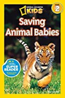 National Geographic Readers: Saving Animal Babies