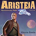 Aristeia: Revolutionary Right Audiobook by Wayne Basta Narrated by Chris Andrew Ciulla