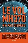 VOL MH370 A DISPARU (LE)