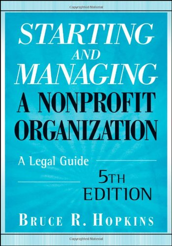 Starting and Managing a Nonprofit Organization: A Legal...
