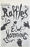 Raffles: The Amateur Cracksman (Crime Classics)