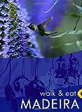 Walk & Eat Madeira (Walk and Eat)
