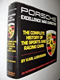 Porsche: Excellence Was Expected : The Complete History of Porsche Sports and Racing Cars (An Automobile Quarterly Library Series Book)
