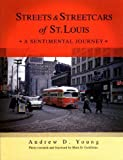 img - for Streets and Streetcars of St. Louis: A Sentimental Journey book / textbook / text book