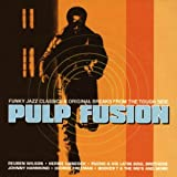Pulp Fusion: Funky Jazz Classics & Original Breaks From The Tough Side