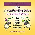 The Crowdfunding Guide for Authors & Writers Audiobook by Judith Briles Narrated by Judith Briles