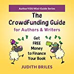 The Crowdfunding Guide for Authors & Writers | Judith Briles