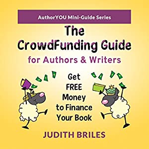 The Crowdfunding Guide for Authors & Writers Audiobook