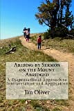 img - for Abiding by Sermon on the Mount Abridged: A Dispensational Approach to Interpretation and Application book / textbook / text book
