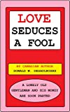 img - for LOVE SEDUCES A FOOL book / textbook / text book
