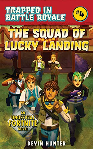 The Squad of Lucky Landing An Unofficial Novel of Fortnite (Trapped In Battle Royale) [Hunter, Devin] (Tapa Blanda)