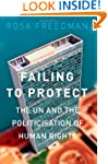 Failing to Protect: The UN and the Po...
