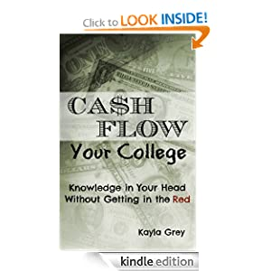 Cash Flow Your College: Knowledge in Your Head Without Getting in the Red