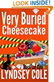 Very Buried Cheesecake (Black Cat Cafe Cozy Mystery Series Book 4)