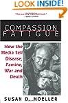 Compassion Fatigue: How the Media Sel...