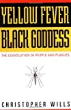 Yellow Fever, Black Goddess: The Coevolution Of People And Plagues (Helix Book) (0201328186) by Christopher Wills