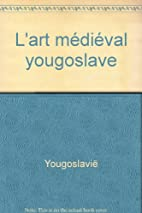 L'art médiéval yougoslave [Medieval…