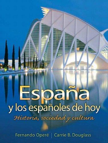 Espa a y los espa oles de hoy: Historia, sociedad y cultura