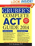 Gruber's Complete ACT Guide 2014, 4E