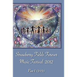 Strawberry Fields Forever Music Festival 2012 Part 1