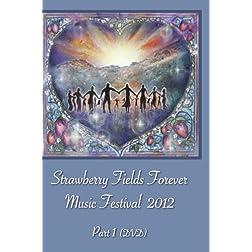 Strawberry Fields Forever Music Festival 2012 Part 1