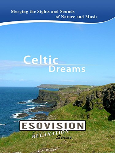 ESOVISION Relaxation CELTIC DREAMS