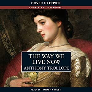 The Way We Live Now | [Anthony Trollope]