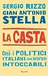La casta: Cos� i politici italiani so...