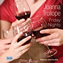 Friday Nights (       UNABRIDGED) by Joanna Trollope Narrated by Julia Franklin