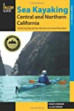 Search : Sea Kayaking Central and Northern California, 2nd: The Best Days Trips and Tours from the Lost Coast to Pismo Beach (Regional Sea Kayaking Series)