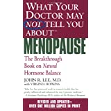 What Your Doctor May Not Tell You About Menopause (TM): The Breakthrough Book on Natural Hormone Balance ~ Virginia L. Hopkins