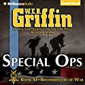 Special Ops: Brotherhood of War, Book 9 Audiobook by W. E. B. Griffin Narrated by Eric G. Dove