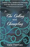 The Calling: And, Changeling. [Cate Tiernan] (0141325720) by Tiernan, Cate