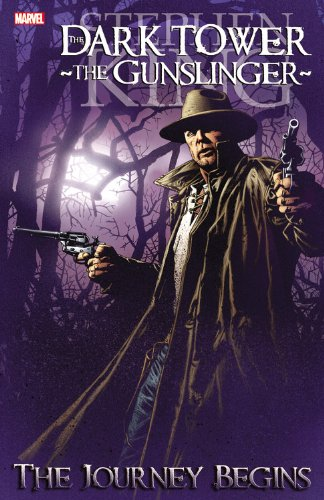 Stephen King's Dark Tower: The Gunslinger: The Journey Begins (Dark Tower (Marvel Comics))