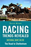 Racing Trends Revealed National Hunt 08/09: The Road to Cheltenham