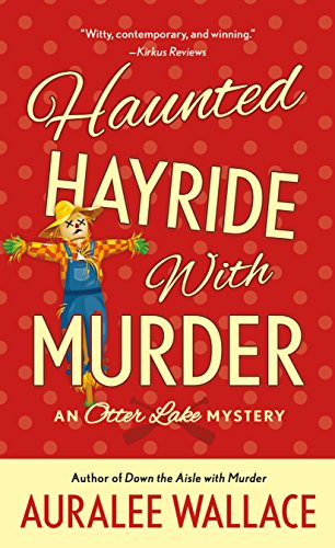 Haunted Hayride with Murder An Otter Lake Mystery [Wallace, Auralee] (De Bolsillo)
