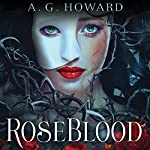 RoseBlood | A. G. Howard