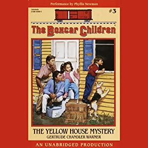 The Yellow House Mystery: The Boxcar Children Mysteries #3 | [Gertrude Chandler Warner]