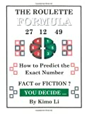 img - for The Roulette Formula: How to Predict the Exact Number book / textbook / text book