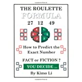 The Roulette Formula: How to Predict the Exact Number ~ Kimo Li