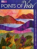 img - for Points of View: Landscape Quilts to Stitch and Embellish   [POINTS OF VIEW] [Paperback] book / textbook / text book