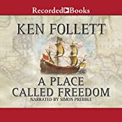 A Place Called Freedom | [Ken Follett]