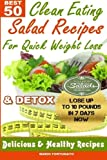 Best 50 Clean Eating Salad Recipes for Quick Weight Loss & Detox: Delicious & Healthy Recipes