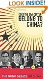 Does the 21st Century Belong to China?: The Munk Debate on China (The Munk Debates)