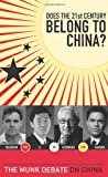 img - for Does the 21st Century Belong to China?: The Munk Debate on China (The Munk Debates) book / textbook / text book