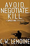 Avoid. Negotiate. Kill. (Spectre Series Book 2) (English Edition)