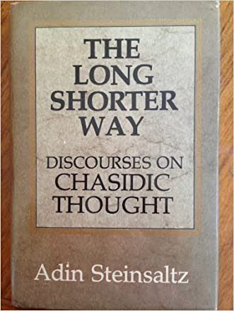 The Long Shorter Way: Discourses on Chasidic Thought